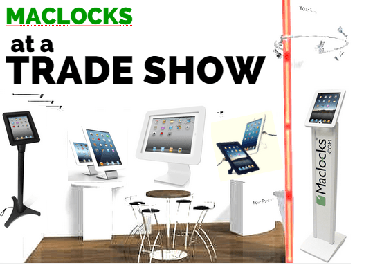 maclocks, trade, tradeshow, trade show, trade shows, exhibit, exhibits, shows, ipad holder, ipad kiosk, ipad, tablet, tablets, tablet enclosure